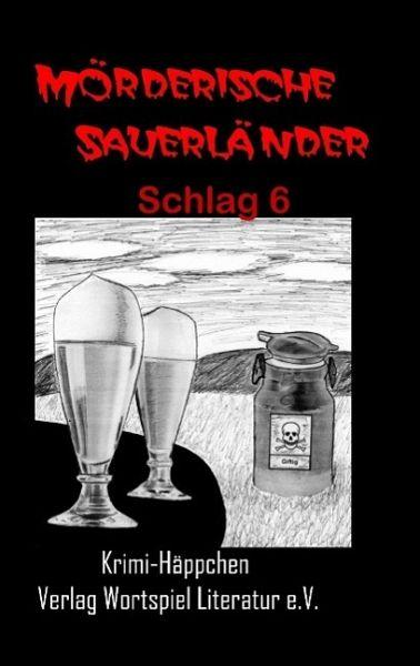 Mörderische Sauerländer - Schlag 6 (eBook, ePUB) - Kallweit, Frank; Baumeister, Uta; Spieckermann, Ulrike; Schumann, Gabi