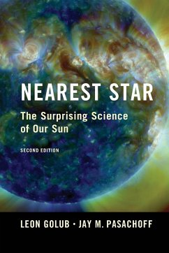 Nearest Star: The Surprising Science of Our Sun - Golub, Leon (Harvard-Smithsonian Center for Astrophysics); Pasachoff, Jay M. (Williams College, Massachusetts)