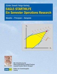 EAGLE-STARTHILFE - Ein Semester Operations Research - Deweß, Günter; Hartwig, Helga