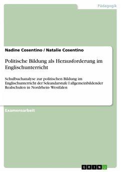 Politische Bildung als Herausforderung im Englischunterricht (eBook, PDF)