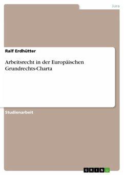 Arbeitsrecht in der Europäischen Grundrechts-Charta (eBook, ePUB)