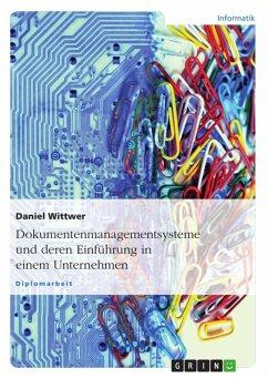 Dokumentenmanagementsysteme und deren Einführung in einem Unternehmen (eBook, ePUB)