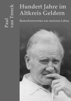 Hundert Jahre im Altkreis Geldern (eBook, ePUB)