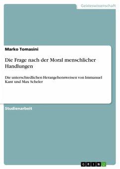Die Frage nach der Moral menschlicher Handlungen (eBook, ePUB)