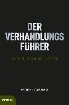 Der Verhandlungsführer (eBook, ePUB) - Schranner, Matthias