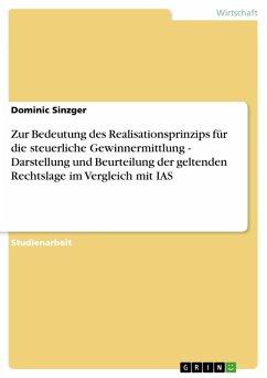 Zur Bedeutung des Realisationsprinzips für die steuerliche Gewinnermittlung - Darstellung und Beurteilung der geltenden Rechtslage im Vergleich mit IAS (eBook, PDF)