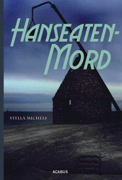 Hanseaten-Mord (eBook, ePUB) - Michels, Stella