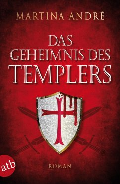 Das Geheimnis des Templers / Die Templer Bd.0 (eBook, ePUB) - André, Martina