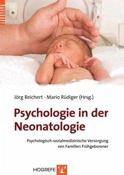 Psychologie in der Neonatologie (eBook, PDF) - Rüdiger, Mario; Reichert, Jörg