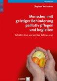Menschen mit geistiger Behinderung palliativ pflegen und begleiten (eBook, PDF)