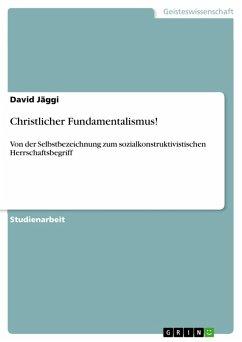 Christlicher Fundamentalismus! (eBook, PDF)