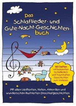 Das Schlaflieder- und Gute-Nacht-Geschichtenbuch - Sumfleth, Marco; Lamp, Florian