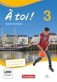 À toi! 03 Carnet d'activités mit Audios Online und eingelegtem Förderheft