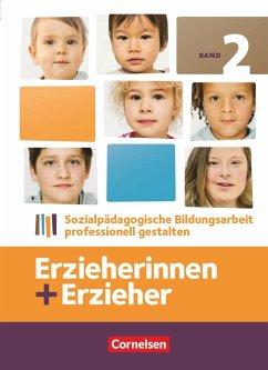 Erzieherinnen + Erzieher 02 Fachbuch - Dietrich, Daniela; Herrmann, Uwe; Hoffmann, Susanne; Hummel, Stephanie; Kessler, Annette; Kreuels, Anne; Reinecke, Maike; Ruff, Amelie