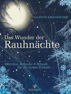 Das Wunder der Rauhnächte (eBook, ePUB) - Kirschgruber, Valentin