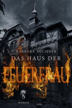 Das Haus der Feuerfrau (eBook, ePUB) - Büchner, Barbara