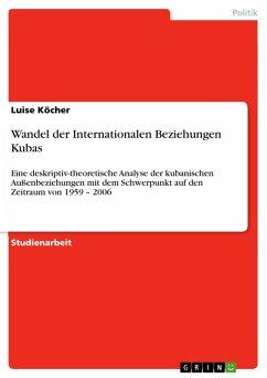 Wandel der Internationalen Beziehungen Kubas (eBook, PDF)