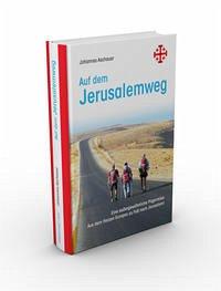 Auf dem Jerusalemweg: Eine außergewöhnliche Pilgerreise - Aschauer, Johannes
