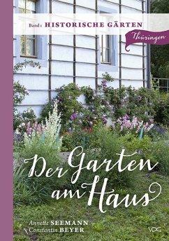 Der Garten am Haus - Historische Gärten