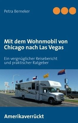 mit dem wohnmobil von chicago nach las vegas von petra. Black Bedroom Furniture Sets. Home Design Ideas