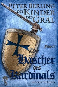 Der Häscher des Kardinals (eBook, ePUB) - Berling, Peter