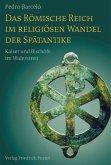 Das Römische Reich im religiösen Wandel der Spätantike (eBook, PDF)
