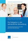 Die Delegation in der zahnärztlichen Behandlung