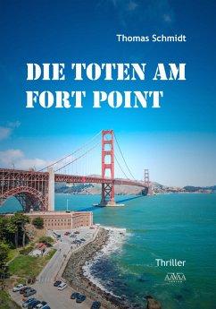 Die Toten am Fort Point (eBook, ePUB) - Schmidt, Thomas