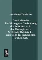 Geschichte der Einführung und Verbreitung der Reformation in den Herzogtümern Schleswig-Holstein bis zum Ende des sechzehnten Jahrhunderts