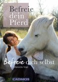 Befreie dein Pferd (eBook, ePUB)