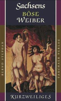 Sachsens böse Weiber - Stephan, Bernd