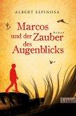 Marcos und der Zauber des Augenblicks (eBook, ePUB)