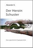 Der Heroin Schuster (eBook, ePUB)