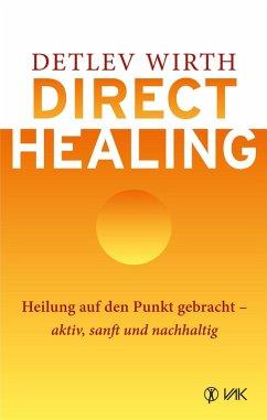 Direct Healing (eBook, ePUB) - Wirth, Detlev
