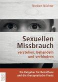 Sexuellen Missbrauch verstehen, behandeln und verhindern (eBook, ePUB)