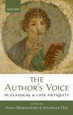 The Author's Voice in Classical and Late Antiquity (eBook, PDF)