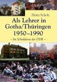 Als Lehrer in Gotha/Thüringen 1950-1990 (eBook, ePUB)