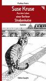 Suse Kruse - Aus dem Leben einer Berliner Straßenkatze