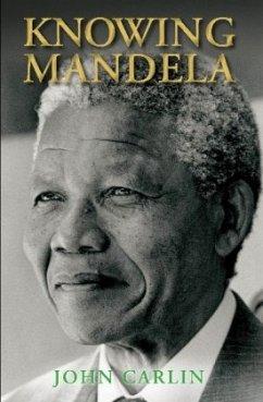 Knowing Mandela - Carlin, John
