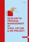 Geschäftsprozessmanagement mit Visio, ViFlow und MS Project (eBook, PDF)