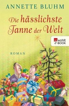 Die hässlichste Tanne der Welt (eBook, ePUB) - Bluhm, Annette