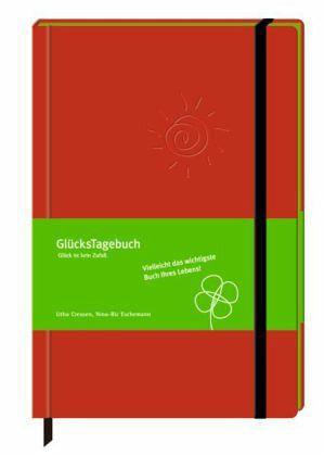 GlücksTagebuch - Creusen, Utho; Eschemann, Nina-Ric