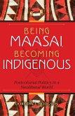 Being Maasai, Becoming Indigenous (eBook, ePUB)