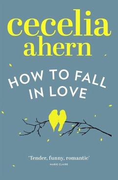 How to Fall in Love (eBook, ePUB) - Ahern, Cecelia