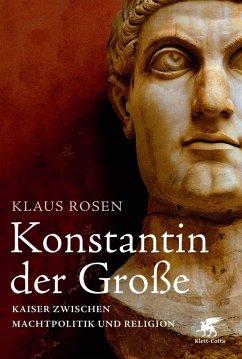 Konstantin der Große (eBook, ePUB) - Rosen, Klaus
