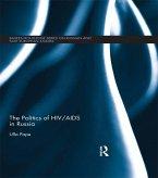 The Politics of HIV/AIDS in Russia (eBook, PDF)