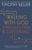 Walking with God through Pain and Suffering (eBook, ePUB)