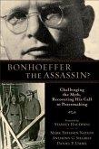 Bonhoeffer the Assassin? (eBook, ePUB)