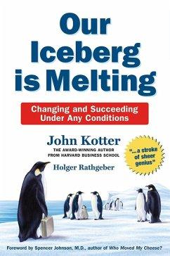 Our Iceberg is Melting (eBook, ePUB) - Kotter, John; Rathgeber, Holger