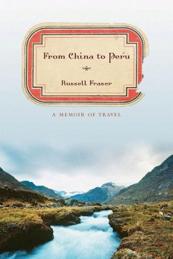 From China to Peru (eBook, ePUB) - Fraser, Russell